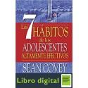 Los 7 Habitos de los Adolescentes Altamente Efectivos Sean Covey
