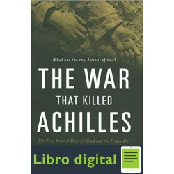 The War That Killed Achilles Caroline Alexander