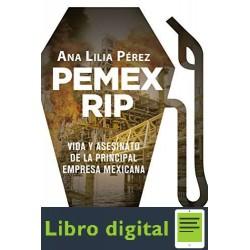 PEMEX RIP Vida y asesinato de la principal empresa mexicana Ana Lilia Perez