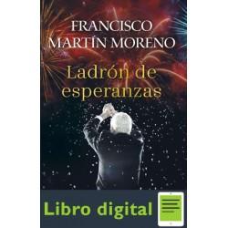 Ladrón de esperanzas Moreno Francisco Martín
