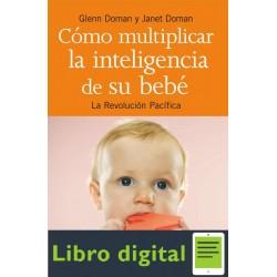 Como multiplicar la inteligencia de su bebé Glenn Doman