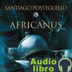 AudioLibro Africanus. El hijo del cónsul – Santiago Posteguillo