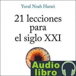 AudioLibro 21 lecciones para el siglo XXI – Yuval Noah Harari