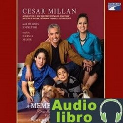 AudioLibro A Member of the Family: Cesar Millan's Guide to Lifetime Fulfillment with Your Dog – Cesar Millan,