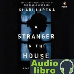 AudioLibro A Stranger in the House – Shari Lapena