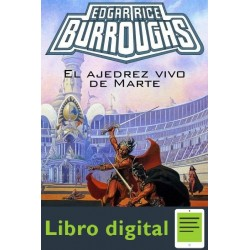 El Ajedrez Vivo De Marte Edgar Rice Burroughs