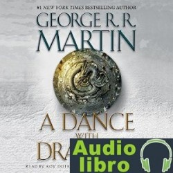 AudioLibro A Dance with Dragons: A Song of Ice and Fire: Book 5 – George R. R. Martin