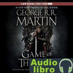 AudioLibro A Game of Thrones: A Song of Ice and Fire, Book 1 – George R. R. Martin