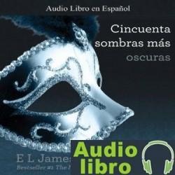 AudioLibro 50 Sombras más Oscuras / Cincuenta Sombras más Oscuras – E. L. James