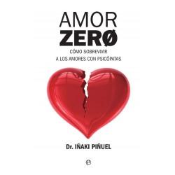 Amor Zero Como Sobrevivir A Los Amores Psicopaticos Iñaki Piñuel