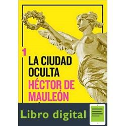 La ciudad oculta Volumen 1 Hector de Mauleon