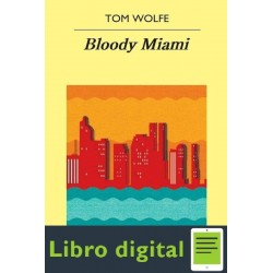 Bloody Miami Tom Wolfe