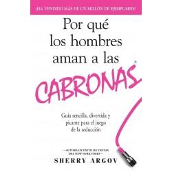 Por Que Los Hombres Aman A Las Cabronas Sherry Argov