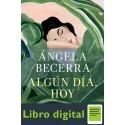 Algún día, hoy Premio de Novela Fernando Lara 2019