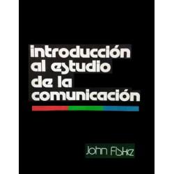 Introduccion Al Estudio De La Comunicacion John Fiske
