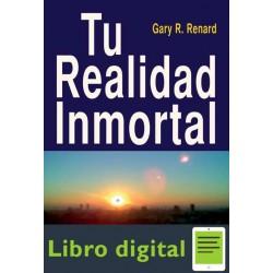 Tu realidad inmortal Gary Renard