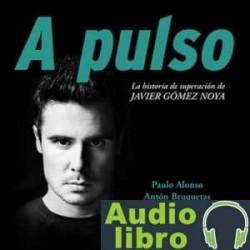 AudioLibro A pulso. La historia de superación de Javier Gómez Noya – Paulo Alonso,Anton Bruquetas