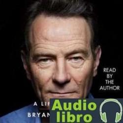 AudioLibro A Life in Parts – Bryan Cranston