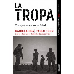 La Tropa Por que mata un soldado Daniela Rea Pablo Ferri