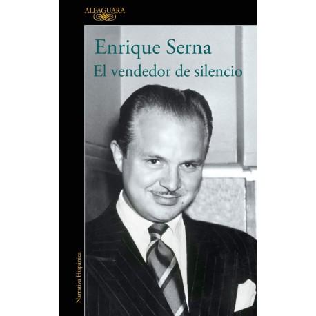 El Vendedor de Silencio Enrique Serna