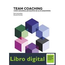 Team Coaching Cómo desarrollar equipos de alto desempeño Paul Anwandter