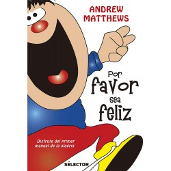 Por favor sea feliz Andrew Matthews