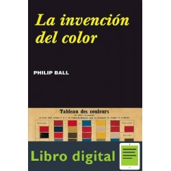 La Invencion Del Color Philip Ball