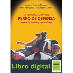 La construccion del perro de defensa Antonio Paramio Miranda