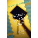 Mi tesis en 100 días: Una guía didactica para el universitario exitoso 2 Edición Solvey Benítez-Enns