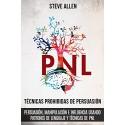 Técnicas prohibidas de Persuasión patrones de lenguaje y técnicas de PNL Steve Allen