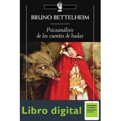 Psicoanalisis De Los Cuentos De Hadas Bruno Bettelheim
